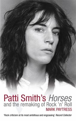 Patti Smith's Horses and the Remaking of Rock 'n' Roll
