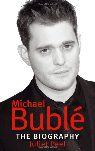 Michael Buble: The Biography 9780749941437