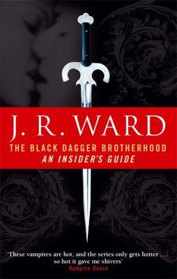 Black Dagger Brotherhood: An Insider's Guide 9780749941628