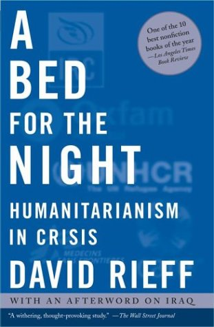A Bed for the Night: Humanitarianism in Crisis 9780743252119