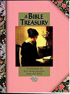 A Bible Treasury: A Collection of Best-Loved Passages from the Bible 9780745939346