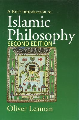 A Brief Introduction to Islamic Philosophy 9780745619613