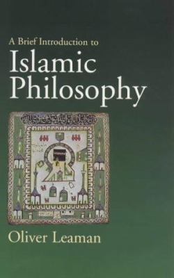 A Brief Introduction to Islamic Philosophy