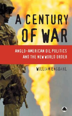 A-Century-of-War-Engdahl-F-William-9780745323091.jpg