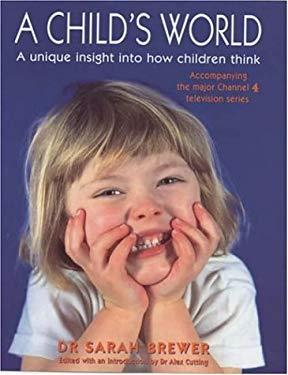 A Child's World: A Unique Insight into How Children Think 9780747243014