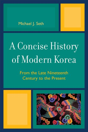 A Concise History of Modern Korea: From the Late Nineteenth Century to the Present 9780742567139