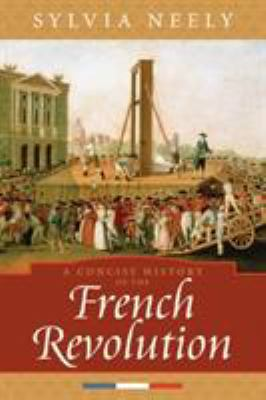 A Concise History of the French Revolution 9780742534100