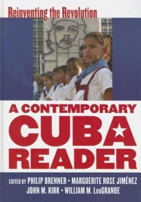 A Contemporary Cuba Reader: Reinventing the Revolution 9780742555068