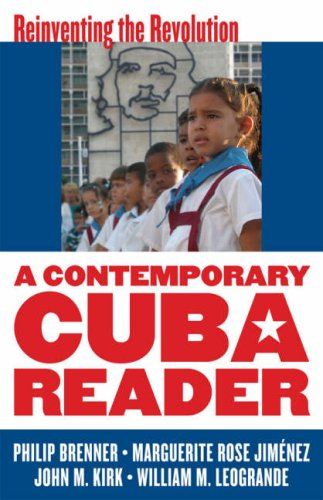 A Contemporary Cuba Reader: Reinventing the Revolution 9780742555075