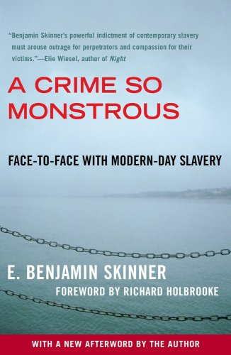 A Crime So Monstrous: Face-To-Face with Modern-Day Slavery 9780743290081