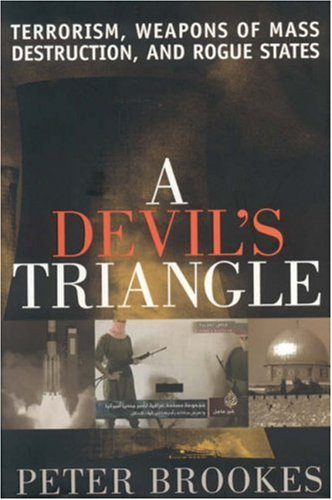A Devil's Triangle: Terrorism, Weapons of Mass Destruction, and Rogue States 9780742549524