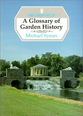 A Glossary of Garden History 9780747804390