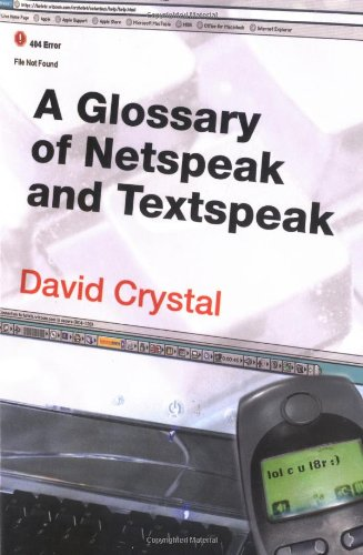 A Glossary of Netspeak and Textspeak 9780748619825