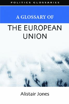 A Glossary of the European Union 9780748625765
