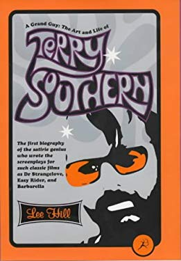 A Grand Guy : The Art and Life of Terry Southern