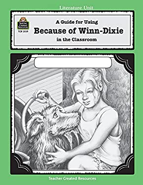A Guide for Using Because of Winn-Dixie in the Classroom 9780743931595