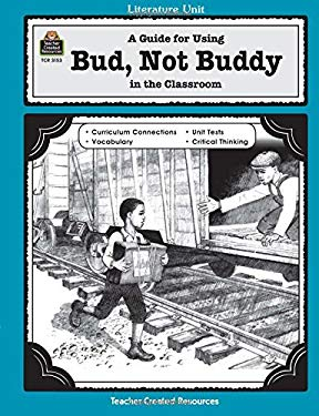 A Guide for Using Bud, Not Buddy in the Classroom 9780743931533