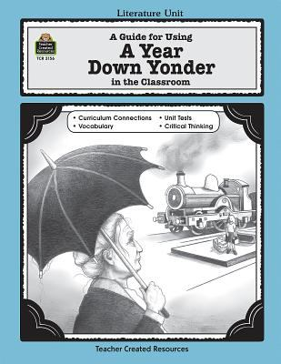 A Guide for Using a Year Down Yonder in the Classroom 9780743931564