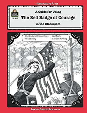 A Guide for Using the Red Badge of Courage in the Classroom 9780743931519