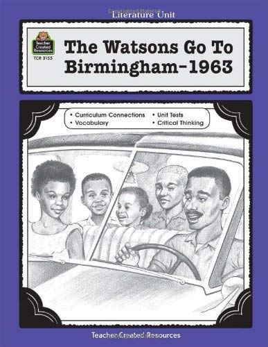 A Guide for Using the Watsons Go to Birmingham - 1963 in the Classroom 9780743931557