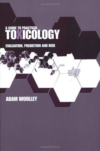 A Guide to Practical Toxicology: Evaluation, Prediction, and Risk, Second Edition 9780748409235