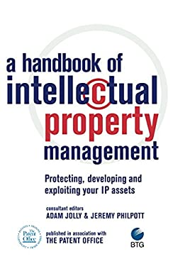 Handbook of Intellectual Property Management: Protecting, Developing and Exploiting Your IP Assets 9780749442231