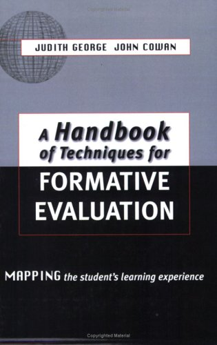 A Handbook of Techniques for Formative Evaluation: Mapping the Students' Learning Experience 9780749430634