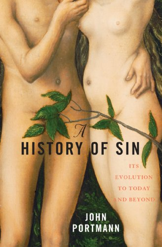 A History of Sin: Its Evolution to Today and Beyond 9780742558137