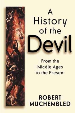 A History of the Devil: From the Middle Ages to the Present 9780745628165