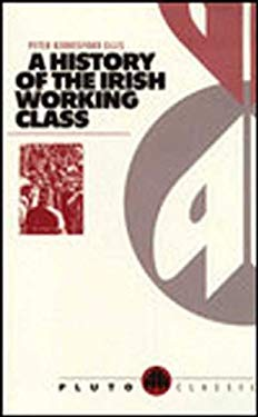 A History of the Irish Working Class: (With a New Preface) 9780745300092