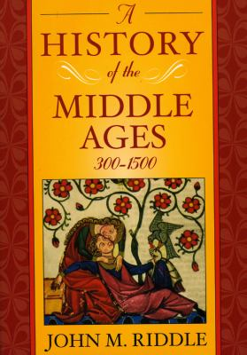 A History of the Middle Ages, 300-1500 9780742554092