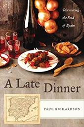 A Late Dinner: Discovering the Food of Spain 2754513