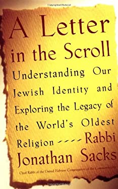 A Letter in the Scroll: Understanding Our Jewish Identity and Exploring the Legacy of the World's Oldest Religion 9780743201087