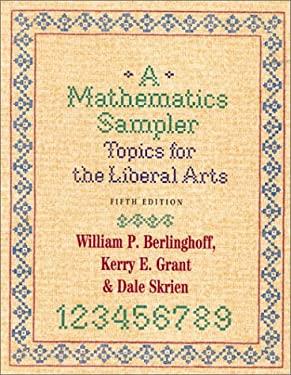 A Mathematics Sampler: Topics for the Liberal Arts 9780742502024