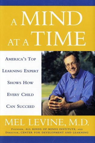 A Mind at a Time: America's Top Learning Expert Shows How Every Child Can Succeed 9780743202220