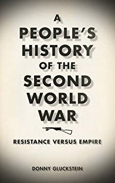 A People's History of the Second World War: Resistance Versus Empire 9780745328027