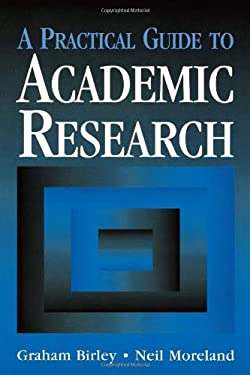 A Practical Guide to Academic Research 9780749422776