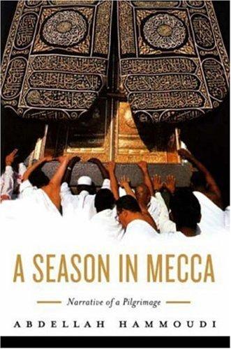 A Season in Mecca: Narrative of a Pilgrimage 9780745637884