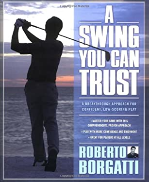 A Swing You Can Trust: A Breakthrough Approach for Confident, Low-Scoring Play 9780743298285