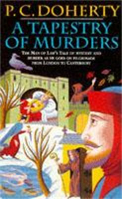 A Tapestry of Murders: The Man of Law's Tale of Mystery and Murder as He Goes on Pilgrimage from London to Canterbury 9780747245889