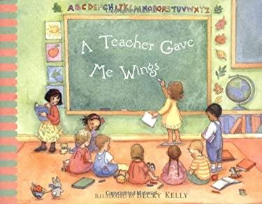 A Teacher Gave Me Wings