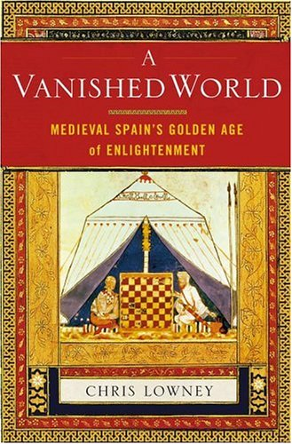 A Vanished World: Medieval Spain's Golden Age of Enlightenment 9780743243599