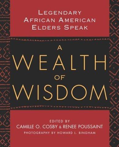 A Wealth of Wisdom: Legendary African American Elders Speak 9780743478922