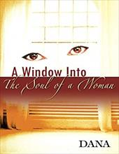 A Window Into the Soul of a Woman