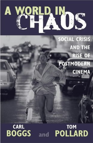 A World in Chaos: Social Crisis and the Rise of Postmodern Cinema 9780742532892