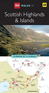 AA 50 Walks in Scottish Highlands & Islands: 50 Walks of 2-10 Miles 9780749562922