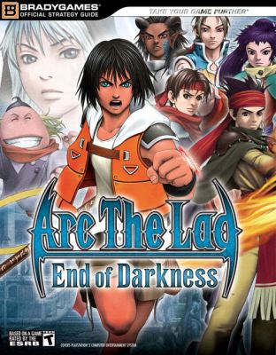 ARC the Lad(r): End of Darkness(tm) Official Strategy Guide 9780744005424