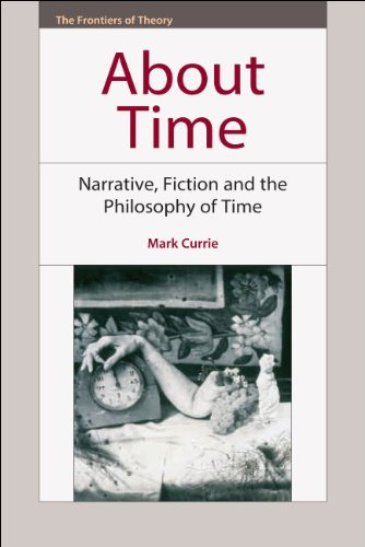 About Time: Narrative, Fiction and the Philosophy of Time 9780748642465