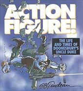 Action Figure: The Life and Times of Doonesbury's Uncle Duke 2725037