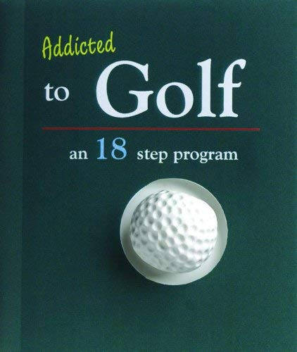 Addicted to Golf: An 18-Step Program 9780740742200